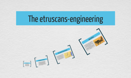 The etruscans-engineering
