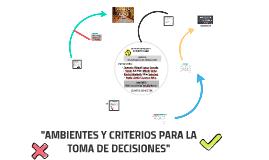 Copy of AMBIENTES Y CRITERIOS PARA LA TOMA DE DECISIONES