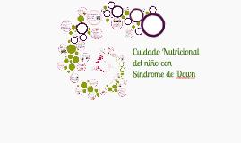 Copy of Cuidado nutricional del niño con Sindrome de Down