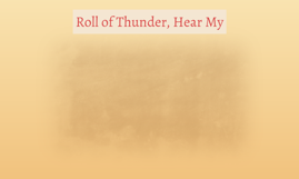 Roll of Thunder, Hear My