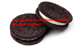 Are Double Stuff Oreos Really Double Stuffed