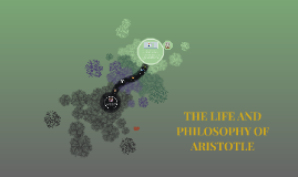 THE LIFE AND PHILOSOPHY OF ARISTOTLE