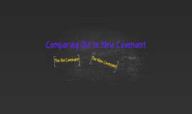 Comparing Old to New Covenant
