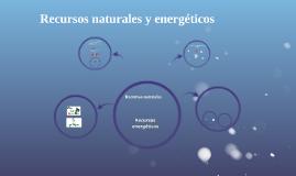 Recursos naturales y energet