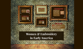 Women and Embroidery in Early America