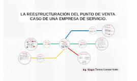 LA REESTRUCTURACIÓN DEL PUNTO DE VENTA. CASO DE UNA EMPRESA