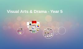 Visual Arts & Drama - Year 5