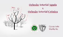 Oclusão Arterial Aguda e Crônica