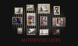 AUTHENTIC LYON