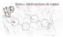 Tema 4. Intervenciones de equipo
