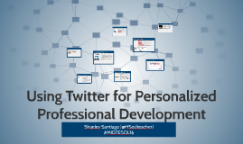 Using Twitter for Personalized Professional Development