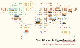 Tres Días en Antigua Guatemala