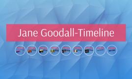 Jane Goodall-Timeline by Sarah Bentzin on Prezi