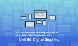 Unit 30: Digital Graphics