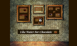 Copy of Like Water For Chocolate