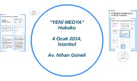"""Copy of """"YENİ MEDYA"""" Hukuku"""