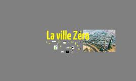 La ville Zero