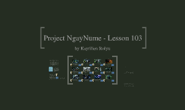 Project NgayNume - Lesson 103