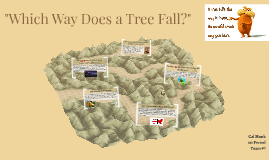 Which Way Does a Tree Fall?