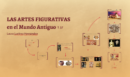 Copy of LAS ARTES FIGURATIVAS en el Mundo Antiguo
