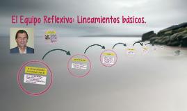 Copy of El Equipo Reflexivo
