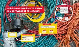 Copy of MODELOS DE PROCESOS DE DATOS CON SOFTWARE DE APLICACIÓN