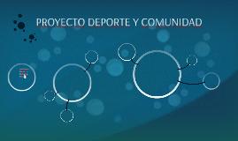 PROYECTO DEPORTE Y COMUNIDAD