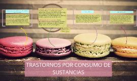 Copy of TRASTORNOS POR CONSUMO DE SUSTANCIAS