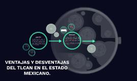 Copy of VENTAJAS Y DESVENTAJAS PARA EL ESTADO DE MÉXICO TLCAN