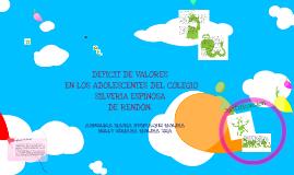 DEFICIT DE VALORES EN LOS ADOLESCENTES DEL COLEGIO SILVERIA ESPINOSA DE RENDÓN.