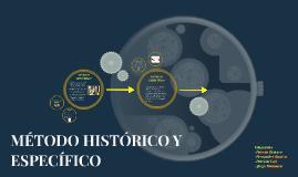 MÉTODO HISTÓRICO Y ESPECÍFICO
