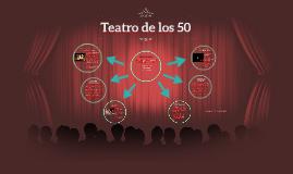 Copy of TEATRO DE LOS AÑOS 50
