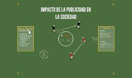 IMPACTO DE LA PUBLICIDAD EN LA SOCIEDAD