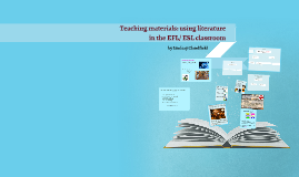Copy of Teaching materials: using literature in the EFL/ ESL classro