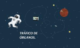 TRÁFICO DE ÓRGANOS.