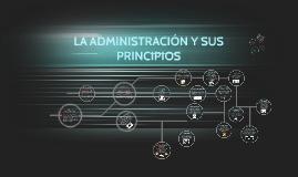 Copy of  LA ADMINISTRACION Y SUS PRINCIPIOS