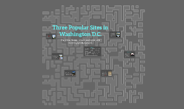 Three Popular Sites in Washington D.C.