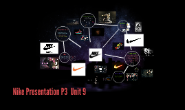 Copy of Nike Presentation P3 Unit 9