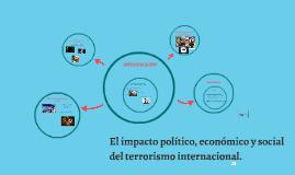 El impacto político, económico y social del terrorismo inter
