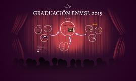 Copy of GRADUACIÓN ENMSL 2015