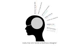 Traits that one needs to build as a designer