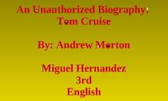 Unauthorized Biography: Tom Cruise