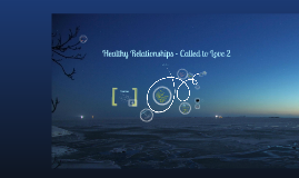 Healthy Relationships - Called to Love 2