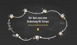 Der €uro und seine Bedeutung für Europa