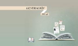 GENERACION DEL 98