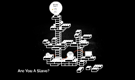 Copy of Are You A Slave?
