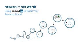 Network = Net Worth: A LinkedIn Lesson.