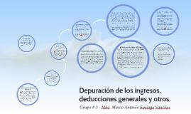 Depuración de los ingresos, deducciones generales y otros.