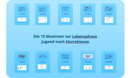 10 Maximen nach Hurrelmann/ von Sandra Flegler