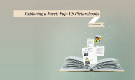 Exploring a Facet: Pop-Up Picturebooks